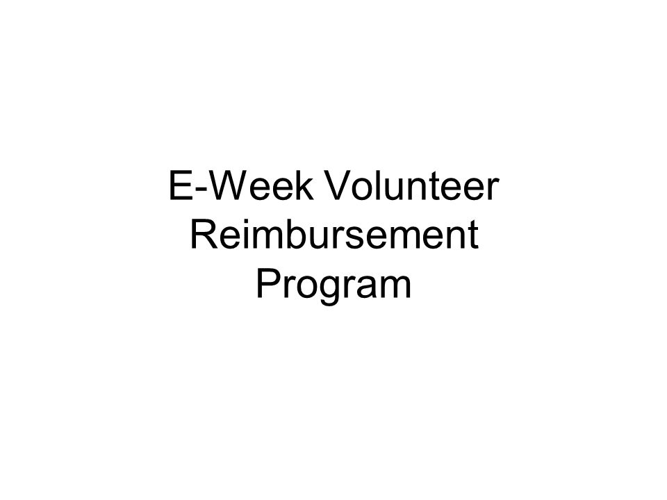 E-Week Volunteer Reimbursement Program