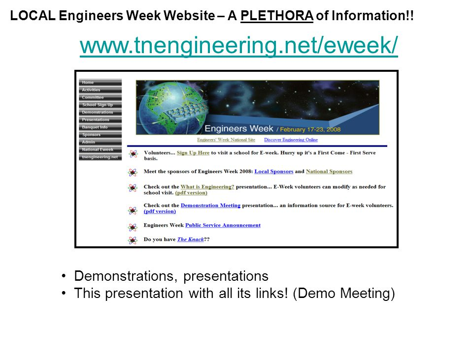LOCAL Engineers Week Website – A PLETHORA of Information!! www.tnengineering.net/eweek/ Demonstrations, presentations This presentation with all its l