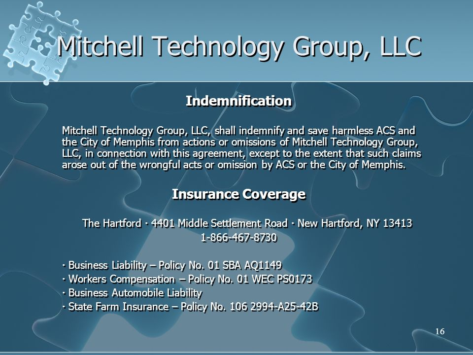16 Mitchell Technology Group, LLC Indemnification Mitchell Technology Group, LLC, shall indemnify and save harmless ACS and the City of Memphis from a