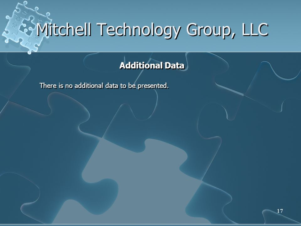 17 Mitchell Technology Group, LLC Additional Data There is no additional data to be presented. Additional Data There is no additional data to be prese