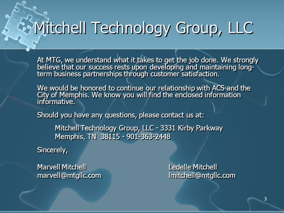 3 Mitchell Technology Group, LLC At MTG, we understand what it takes to get the job done. We strongly believe that our success rests upon developing a