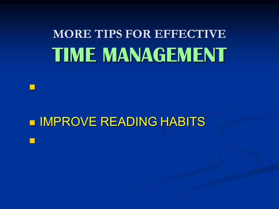 TIME MANAGEMENT MORE TIPS FOR EFFECTIVE TIME MANAGEMENT EFFECTIVE USE OF TRAVELLING TIME EFFECTIVE USE OF TRAVELLING TIME