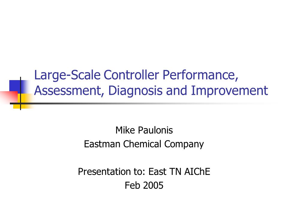 MAP 2005 2 Collaboration Co-creator of controller performance assessment at Eastman John Cox