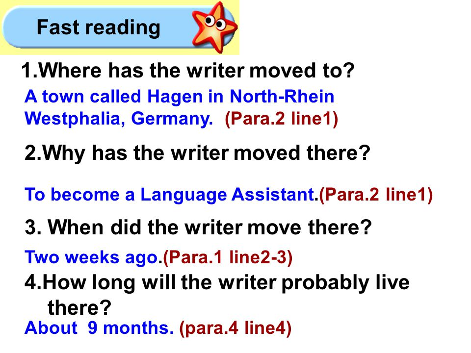 Fast reading 1.Where has the writer moved to. 2.Why has the writer moved there.