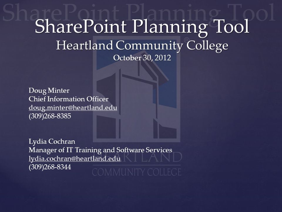 SharePoint Planning Tool Heartland Community College October 30, 2012 Doug Minter Chief Information Officer doug.minter@heartland.edu (309)268-8385 Ly