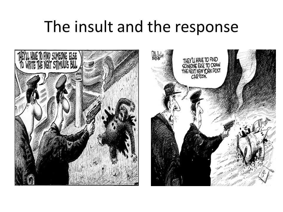 The insult and the response