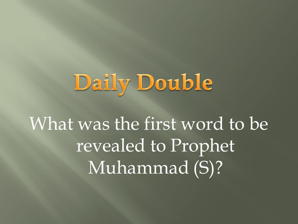 What was the first word to be revealed to Prophet Muhammad (S)?