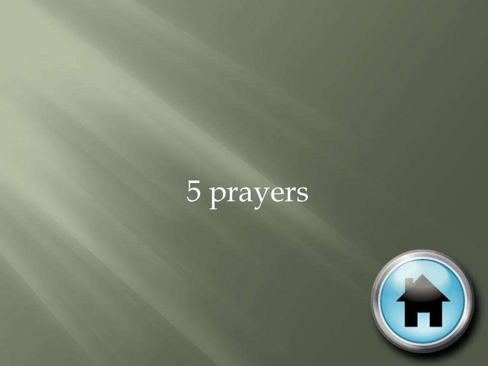 5 prayers