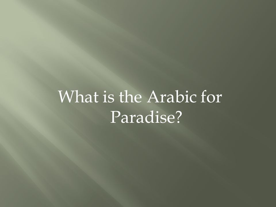 What is the Arabic for Paradise?