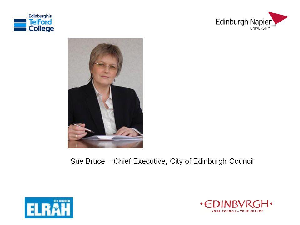 Sue Bruce – Chief Executive, City of Edinburgh Council