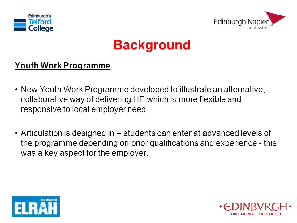 Background Youth Work Programme New Youth Work Programme developed to illustrate an alternative, collaborative way of delivering HE which is more flex