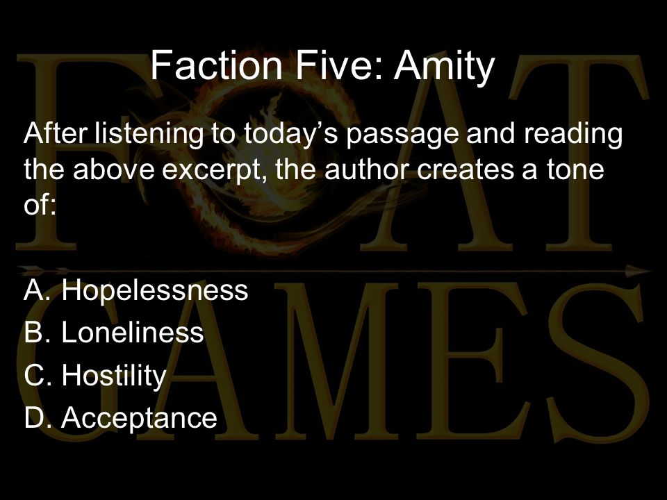 Faction Five: Amity Read the excerpt from the passage: They will seem him as a traitor from now on.
