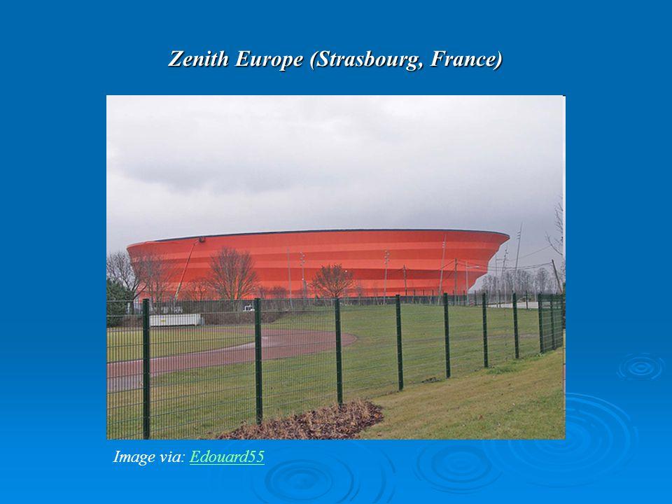 Zenith Europe (Strasbourg, France) Image via: Edouard55Edouard55