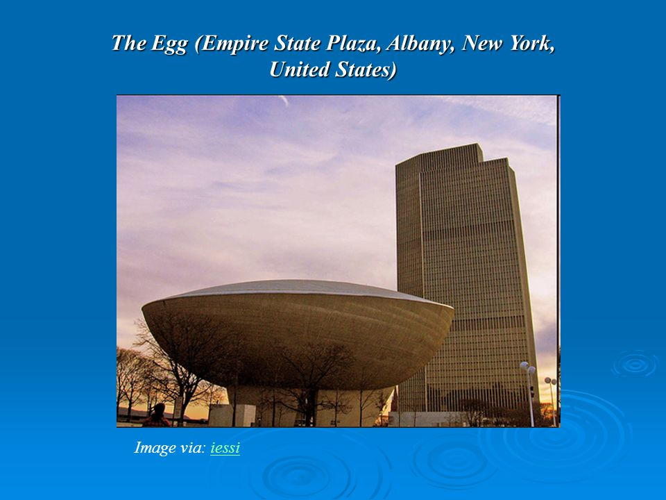 The Egg (Empire State Plaza, Albany, New York, United States) Image via: iessiiessi