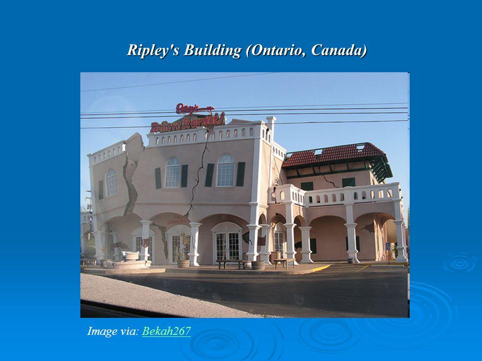 Ripley s Building (Ontario, Canada) Image via: Bekah267 Bekah267