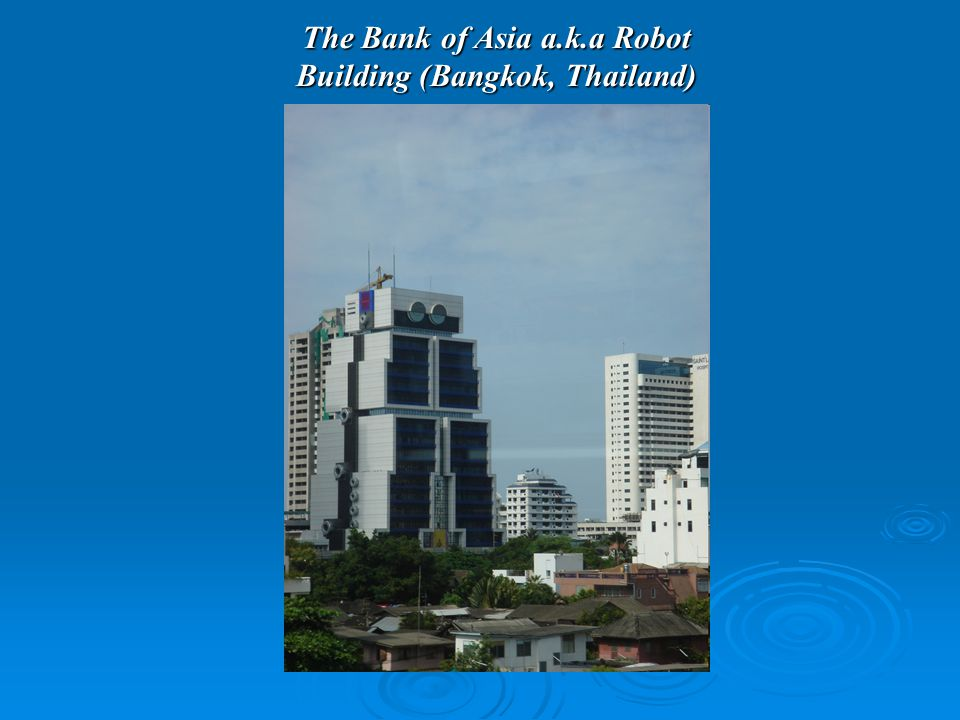 The Bank of Asia a.k.a Robot Building (Bangkok, Thailand)