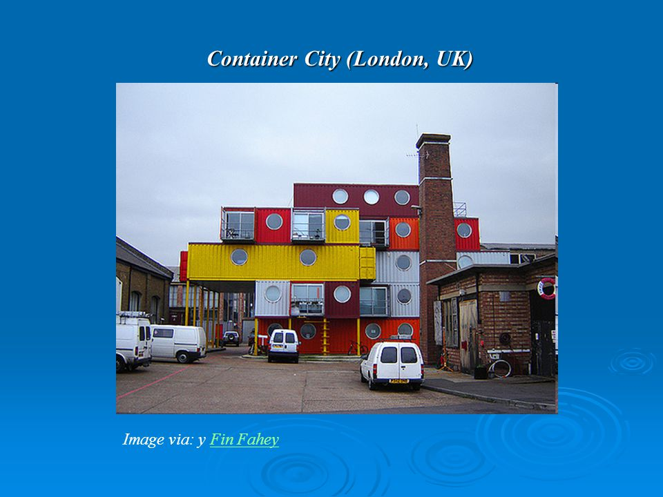 Container City (London, UK) Image via: y Fin FaheyFin Fahey