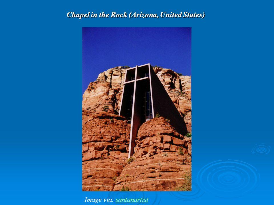 Chapel in the Rock (Arizona, United States) Image via: santanartistsantanartist
