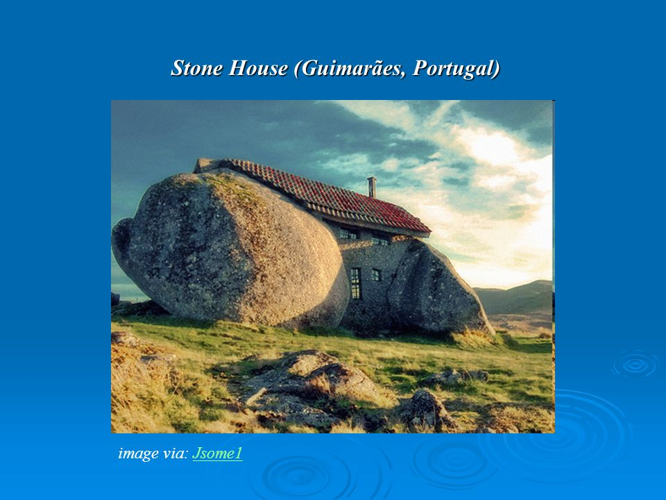 Stone House (Guimarães, Portugal) image via: Jsome1Jsome1