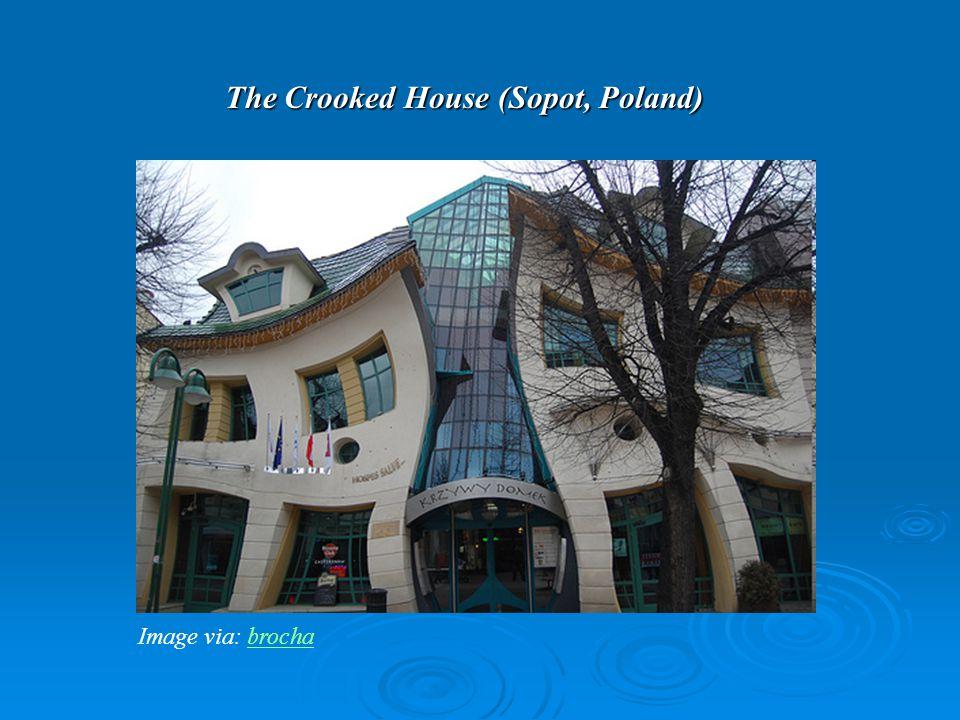 The Crooked House (Sopot, Poland) Image via: brochabrocha