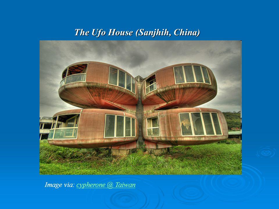 The Ufo House (Sanjhih, China) Image via: cypherone @ Taiwancypherone @ Taiwan