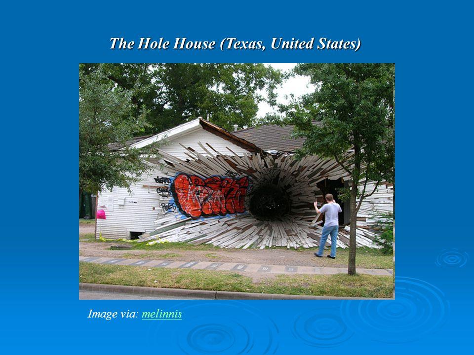 The Hole House (Texas, United States) Image via: melinnismelinnis