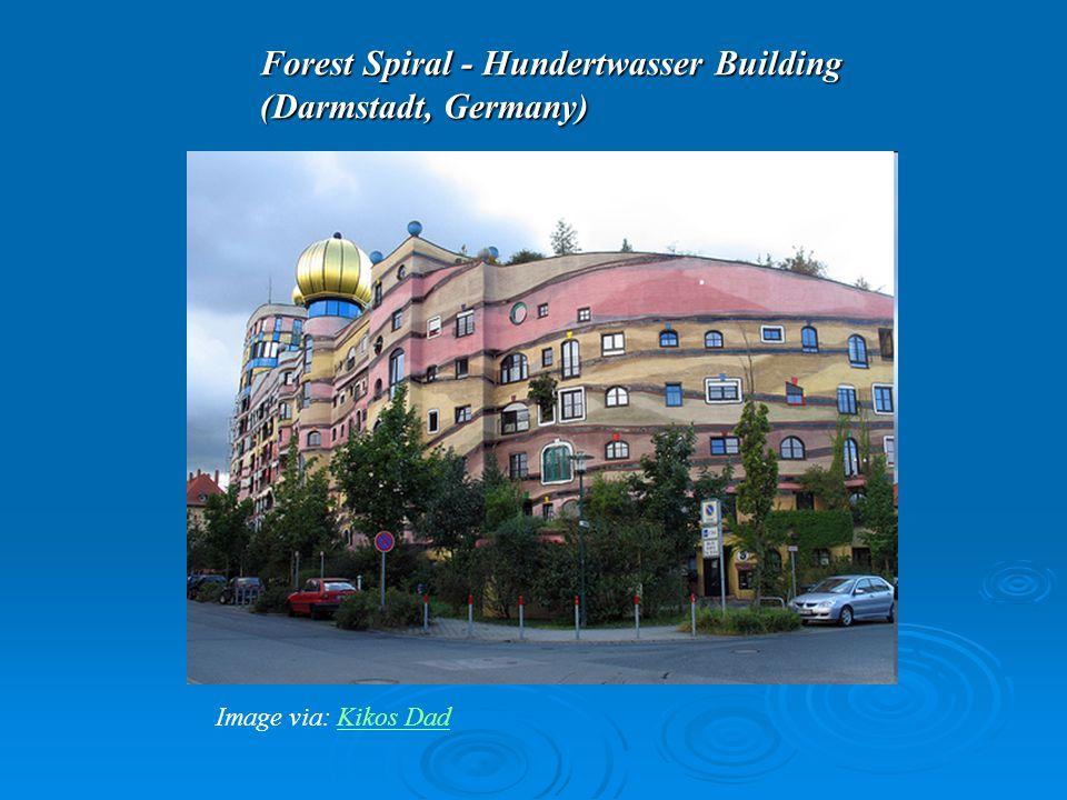 Forest Spiral - Hundertwasser Building (Darmstadt, Germany) Image via: Kikos DadKikos Dad
