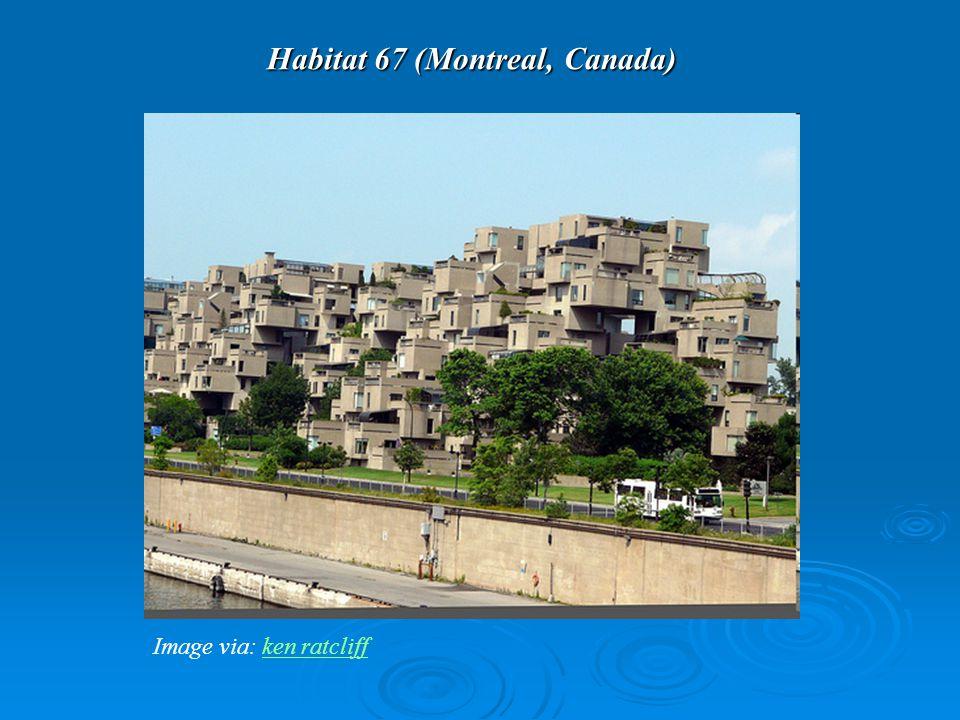 Habitat 67 (Montreal, Canada) Image via: ken ratcliffken ratcliff