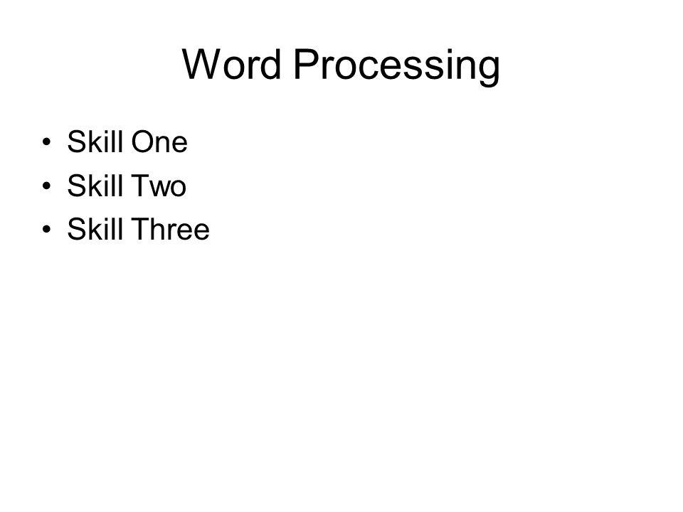 Word Processing Skill Four Skill Five