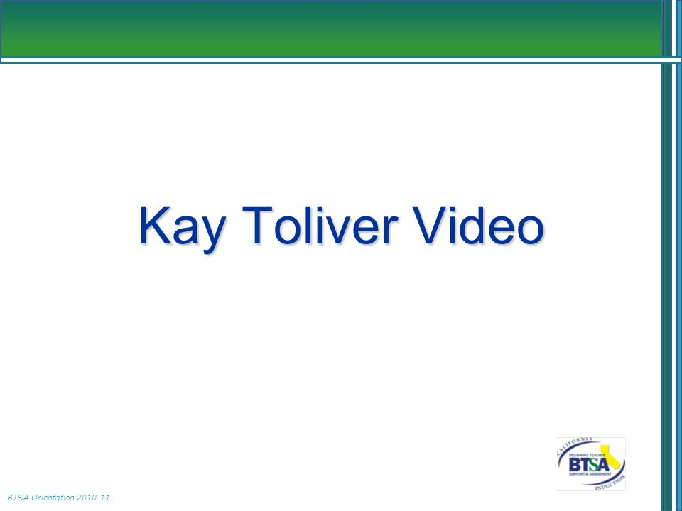 BTSA Orientation 2010-11 Kay Toliver Video