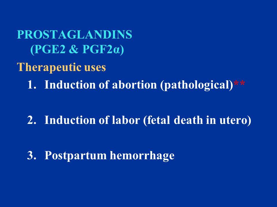 Side Effects a)Nausea, vomiting b)Abdominal pain c)Diarrhea d)Bronchospasm (PGF2α) e)Flushing (PGE2)