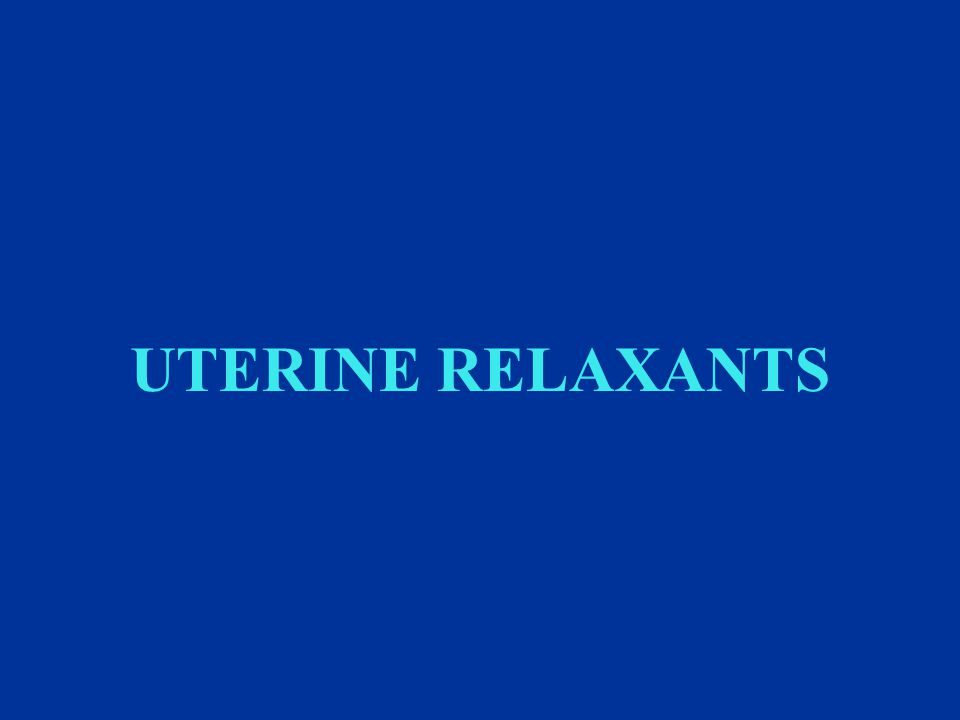 DRUGS PRODUCING UTERINE RELAXATION( Tocolytic Drugs ).