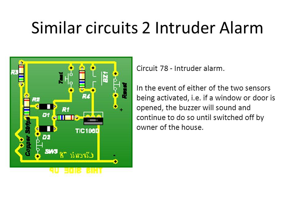 Similar circuits 2 Intruder Alarm Circuit 78 - Intruder alarm.