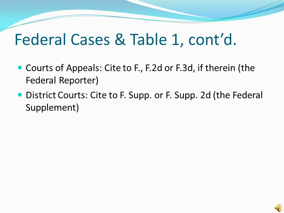 Federal Cases For Supreme Court cases, Table 1 (p.193) reads: Supreme Court (U.S.): Cite to U.S.