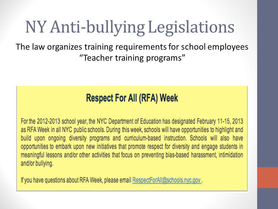NY Anti-bullying Legislations The law organizes training requirements for school employees Teacher training programs