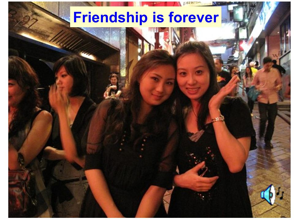 Friendship is forever