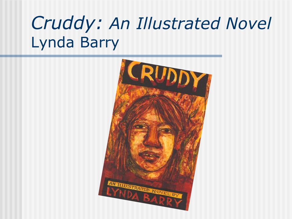 Cruddy: An Illustrated Novel Lynda Barry