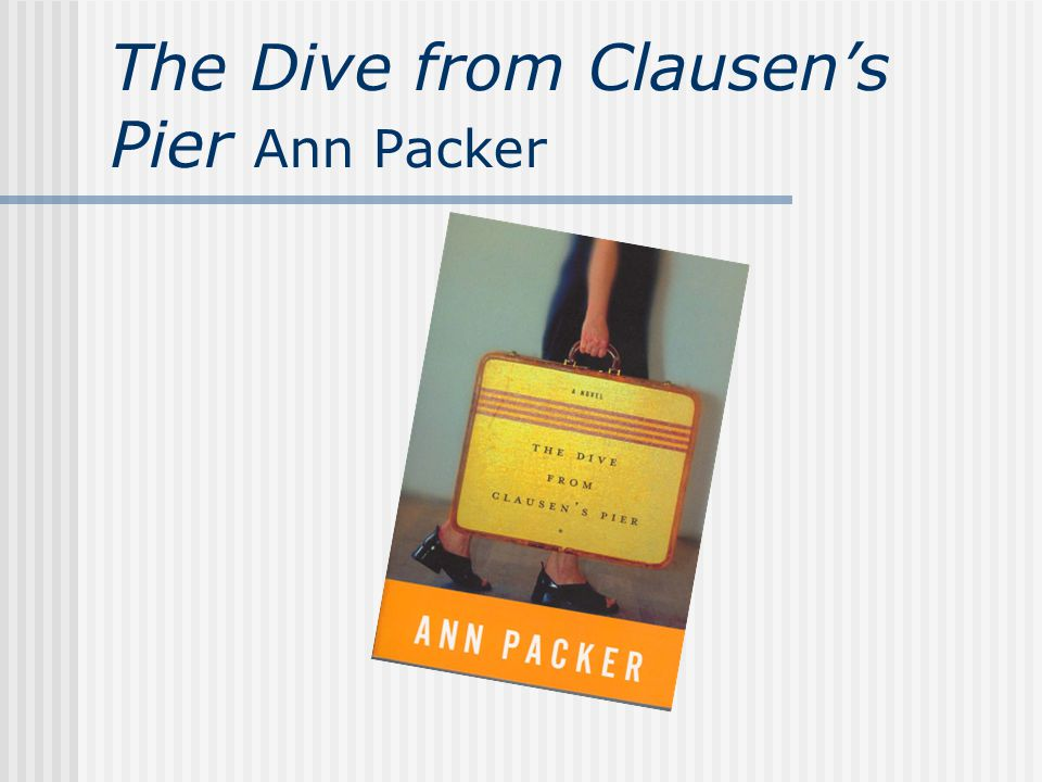 The Dive from Clausen's Pier Ann Packer
