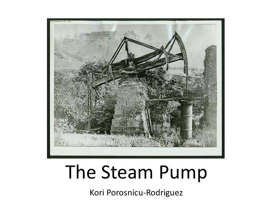 The Steam Pump Kori Porosnicu-Rodriguez