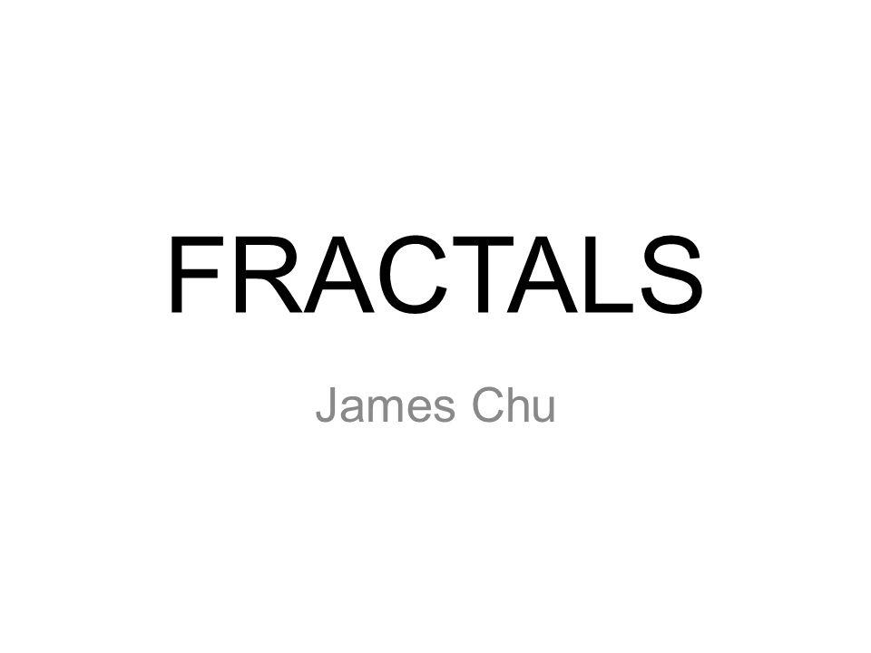 FRACTALS James Chu