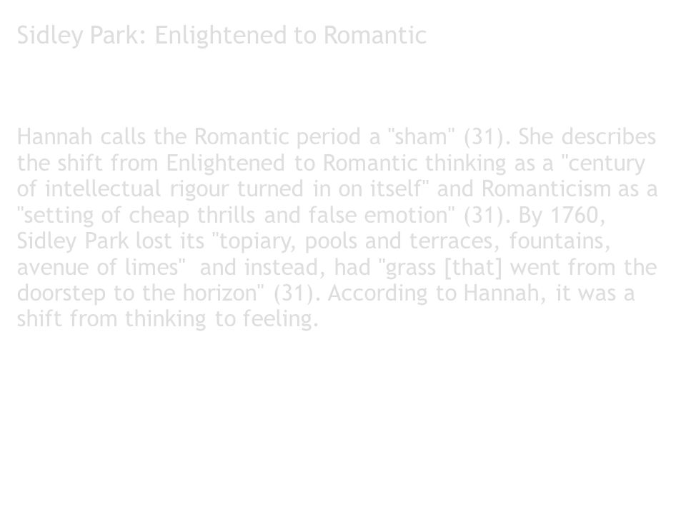 Sidley Park: Enlightened to Romantic Hannah calls the Romantic period a
