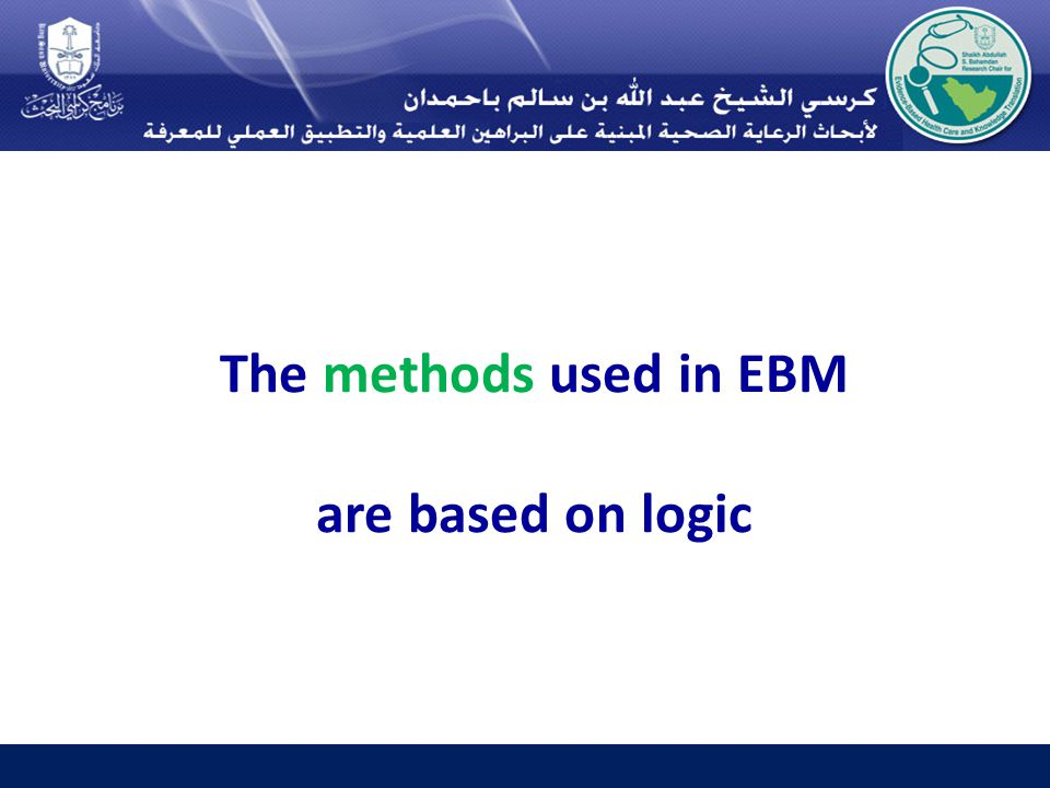 The methods used in EBM are based on logic