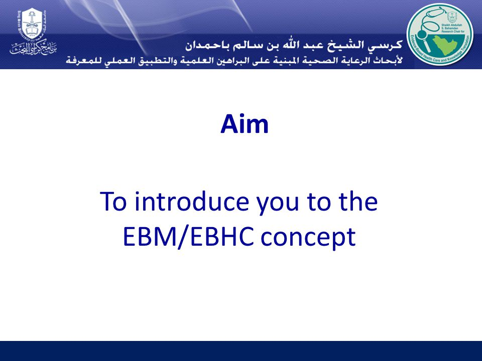 Aim To introduce you to the EBM/EBHC concept
