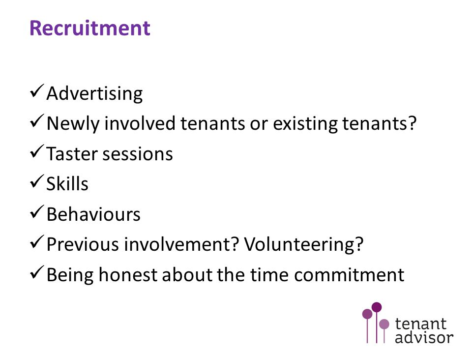 Recruitment Advertising Newly involved tenants or existing tenants.