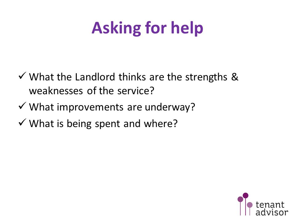 Asking for help What the Landlord thinks are the strengths & weaknesses of the service.
