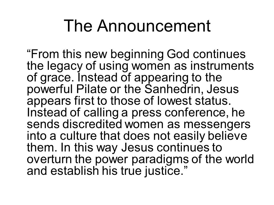 "The Announcement ""From this new beginning God continues the legacy of using women as instruments of grace. Instead of appearing to the powerful Pilate"