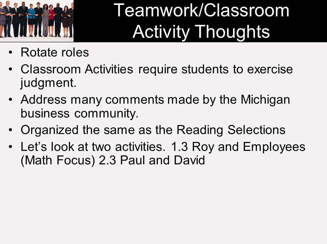 Teamwork/Classroom Activity Thoughts Rotate roles Classroom Activities require students to exercise judgment.