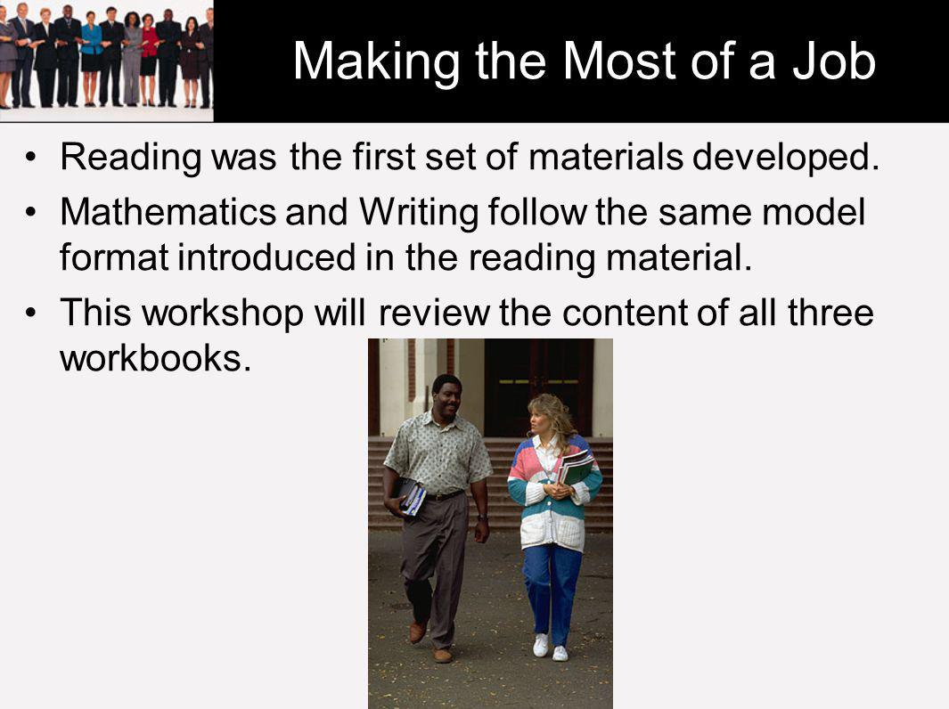 Making the Most of a Job Reading was the first set of materials developed.
