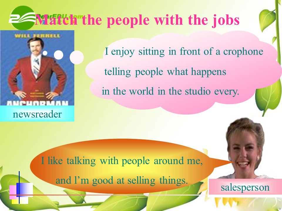 Match the people with the jobs I'm good at understanding other people, and like to be friends with children.