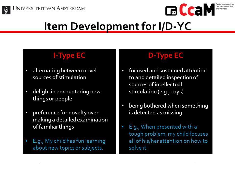 Validation for I/D-YC I-TypeD-Type Sensation SeekingPositiveNo Relationship or Weak + ShynessNegativeNo Relationship or Weak + Inhibitory ControlNo RelationshipNegative Hyperactivity-InattentionNo RelationshipNegative Validation Hypotheses